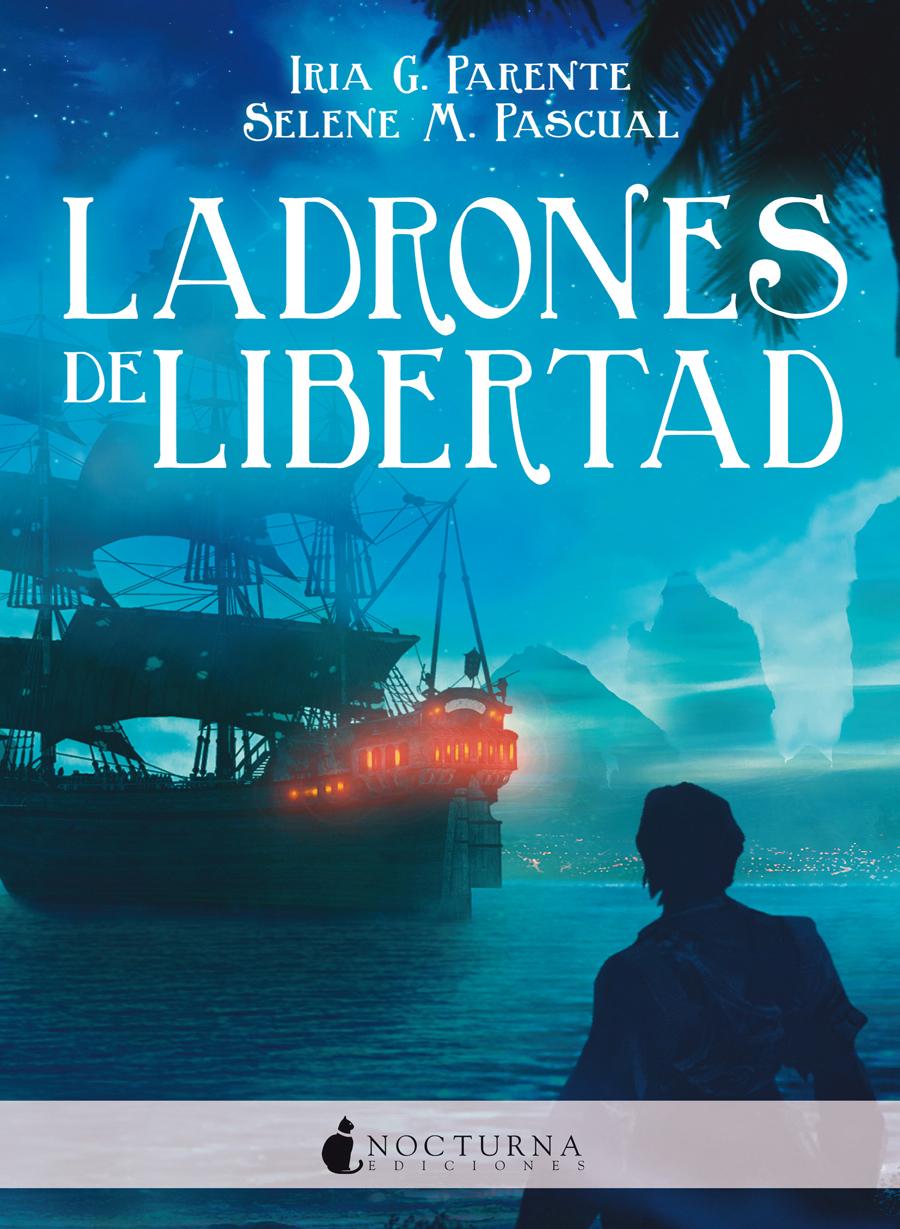Ladrones de libertad - Nocturna Ediciones