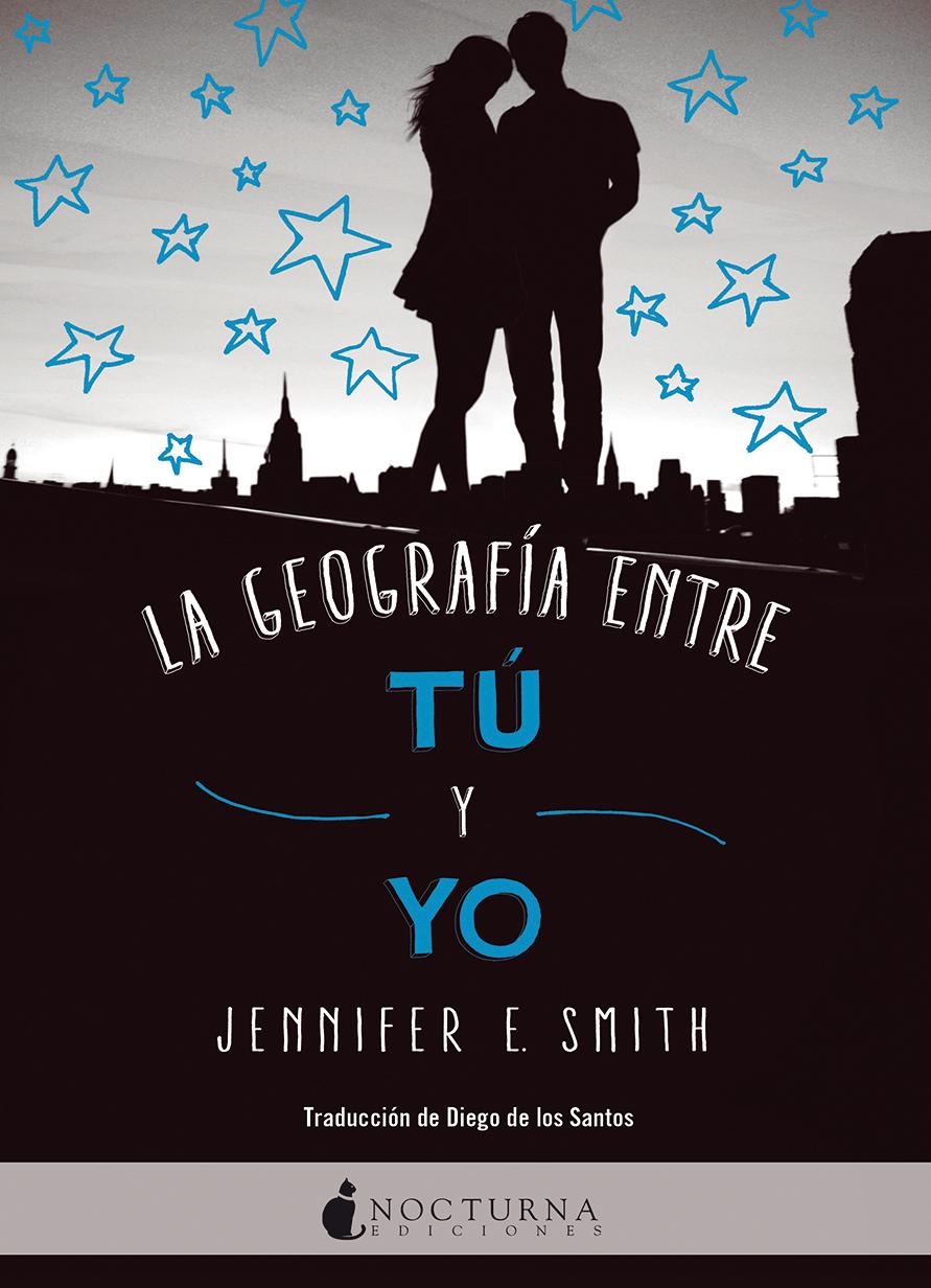 Resultado de imagen de La geografía entre tú y yo, Jennifer E. Smith