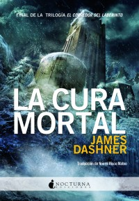 PRÓXIMAMENTE: La cura mortal (James Dashner)